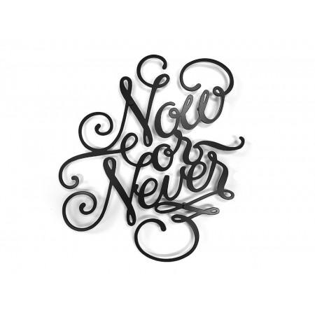 "Dekoracja ścienna Napis 3D ""NOW or NEVER"""